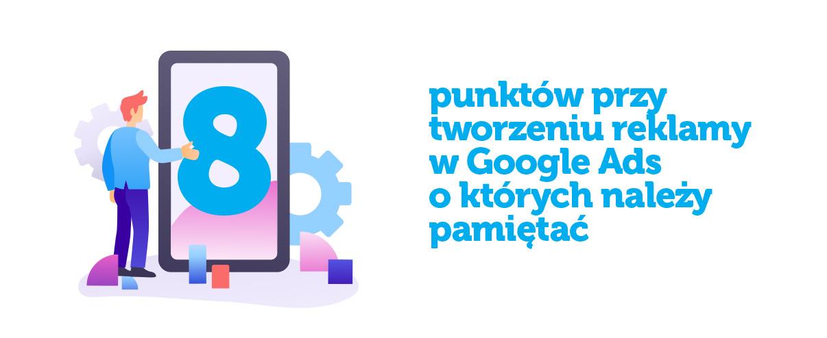 8 punktow tworzenia rekalamy google ads
