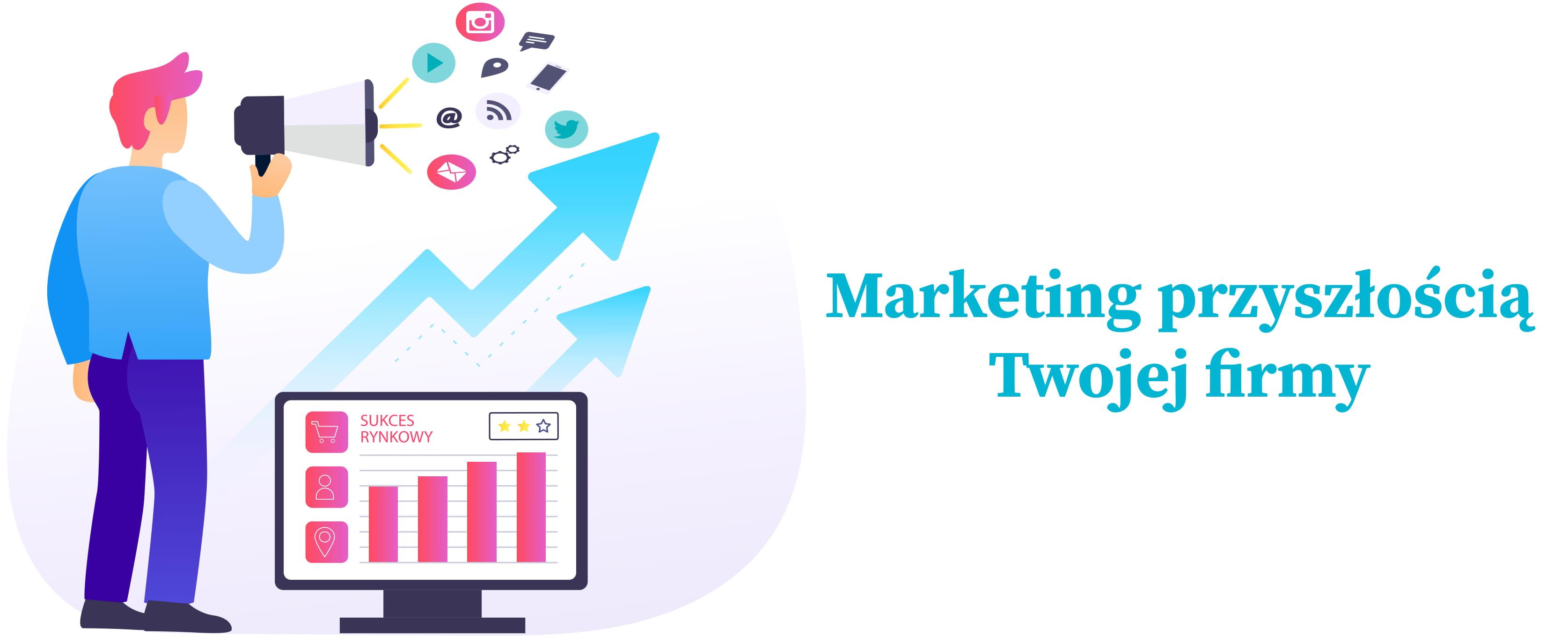 marketing przyszłością twojej firmy