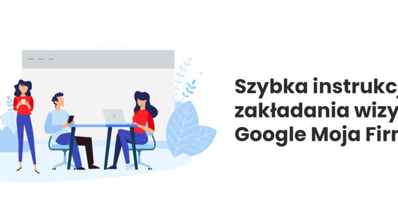 instrukcja zakładania wizytówki google moja firma